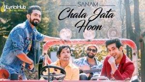 Chala Jata Hoon Lyrics - Sanam