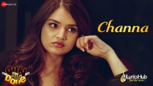 Channa Lyrics Gun Pe Done