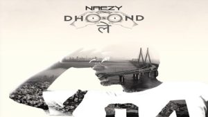 Dhoond Le Lyrics by Naezy