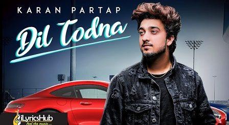 Dil Todna Lyrics Karan Partap