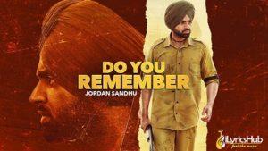 Do You Remember Lyrics by Jordan Sandhu