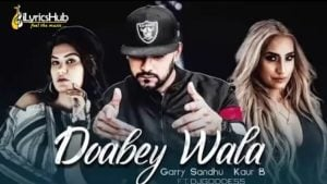 Doabey Wala Lyrics Garry Sandhu, Kaur B