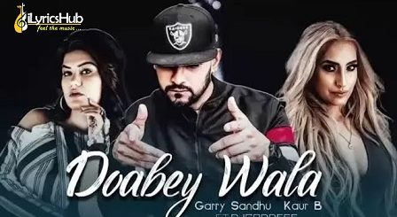 Doabey Wala Lyrics Garry Sandhu, Kaur B