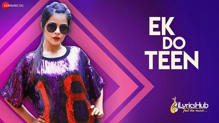 Ek Do Teen Lyrics Nikhita Gandhi
