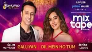 Galliyan Dil Mein Ho Tum Lyrics T-Series MixTape