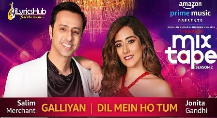 Galliyan Dil Mein Ho Tum Lyrics T-Series MixTape
