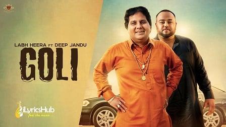 Goli Lyrics by Labh Heera, Deep Jandu