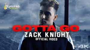 Gotta Go Lyrics Zack Knight
