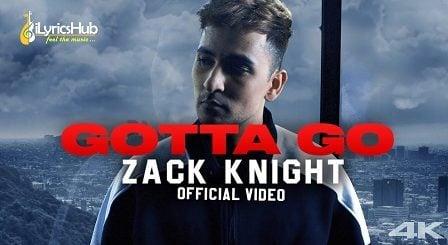 Gotta Go Lyrics Zack Knight