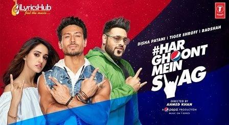 Har Ghoont Mein Swag Lyrics Badshah | Tiger Shroff, Disha Patani