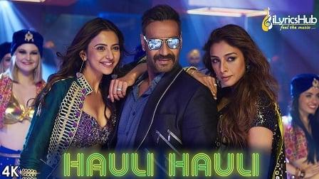 Hauli Hauli Lyrics From De De Pyaar De