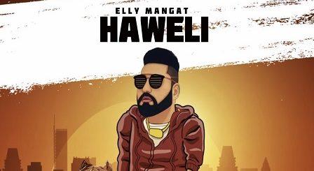 Haweli Lyrics by Elly Mangat