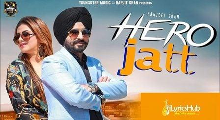 Hero Jatt Lyrics by Ranjeet Sran, Gurlez Akhtar