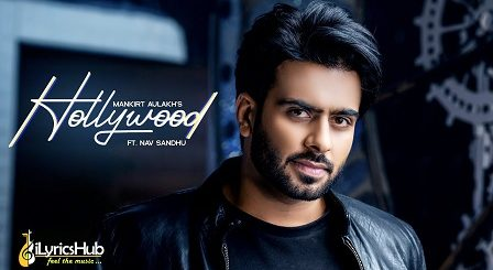 Hollywood Lyrics Mankirt Aulakh Nav Sandhu