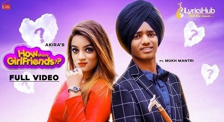 How Many Girlfriends Lyrics - Akira, Mukh Mantri