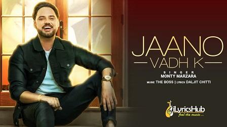 Jaano Vadh Ke Lyrics - Monty Marzara