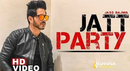 Jatt Party Lyrics Jass Bajwa