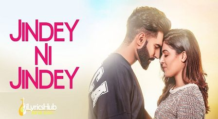 Jindey Ni Jindey Lyrics by Parmish Verma