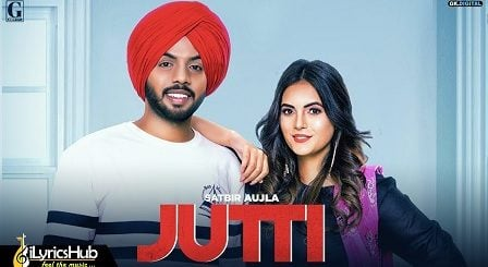 Jutti Lyrics by Satbir Aujla