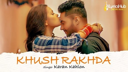 Khush Rakhda Lyrics by Karan Kahlon