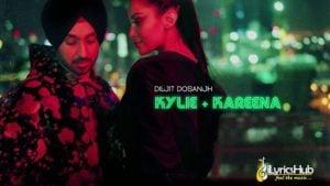 Kylie Kareena Lyrics by Diljit Dosanjh