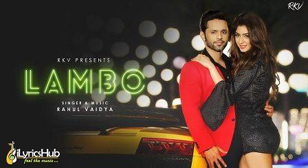 Lambo Lyrics - Rahul Vaidya Rkv