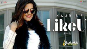 Like U Lyrics Kaur B