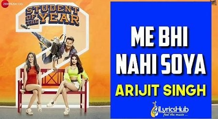 Main Bhi Nahi Soya Lyrics - Student Of The Year 2