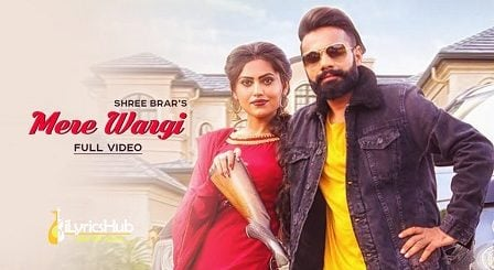 Mere Wargi Lyrics by Shree Brar