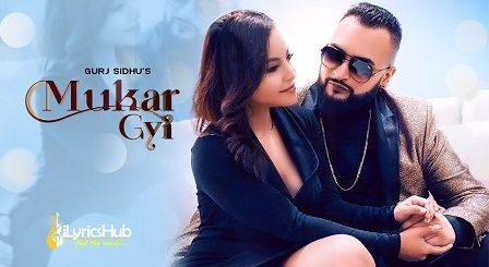 Mukar Gayi Lyrics Gurj Sidhu