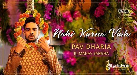 Nahi Karna Viah Lyrics - Pav Dharia, Manav