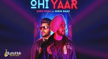 Ohi Yaar Lyrics - Mista Baaz, Deep Fateh