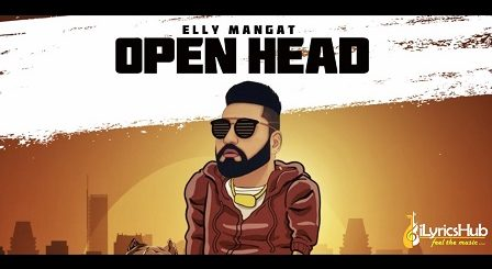 Open Head Lyrics by Elly Mangat
