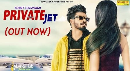 Private Jet Lyrics Sumit Goswami