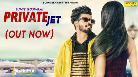 Private Jet Lyrics Sumit Goswami