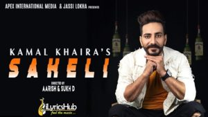 Saheli Lyrics by Kamal Khaira