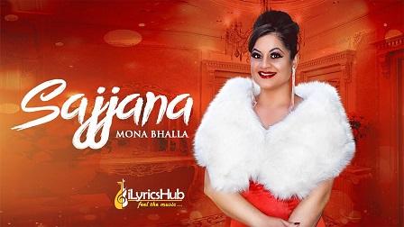 Sajjna Lyrics Mona Bhalla