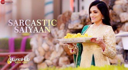 Sarcastic Saiyaan Lyrics - Parry G, Archana Jain