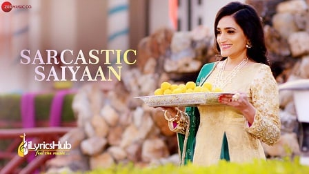 Sarcastic Saiyaan Lyrics - Parry G, Archana Jain