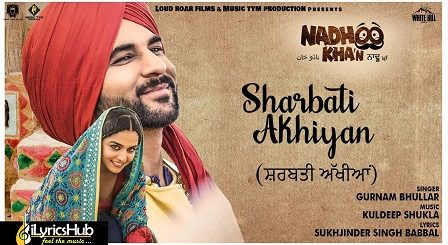 Sharbati Akhiyan Lyrics by Gurnam Bhullar