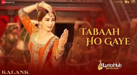 Tabaah Ho Gaye Lyrics - Kalank | Shreya Ghoshal