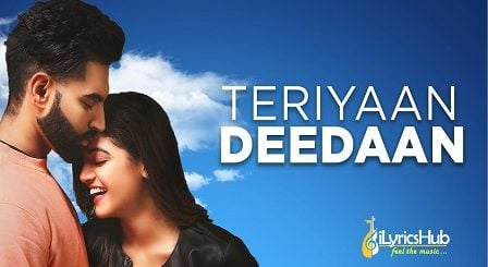 Teriyan Deedan Lyrics Parmish Verma Prabh Gill