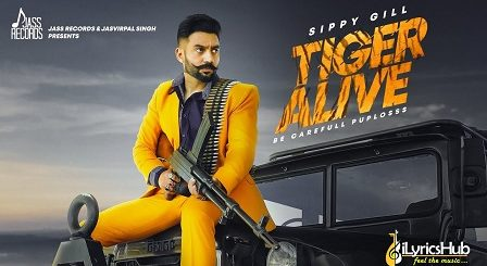 Tiger Alive Lyrics by Sippy Gill