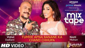Tumhe Apna Banane Ka/Chand Chhupa Lyrics Neeti Mohan & Vishal Dadlani