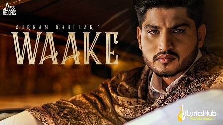 Waake Lyrics by Gurnam Bhullar