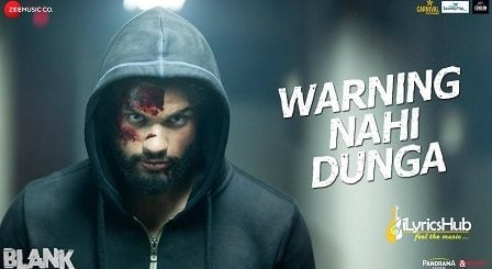 Warning Nahi Dunga Lyrics Blank Amit Mishra