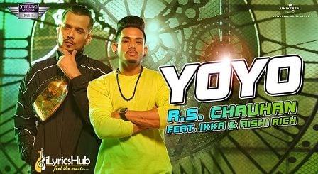 YoYo Lyrics RS Chauhan Feat IKKA & Rishi Rich