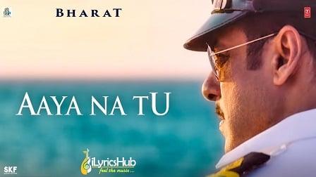 Aaya Na Tu Lyrics From Bharat by Jyoti Nooran