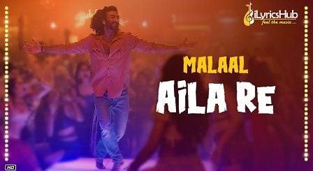 Aila Re Lyrics Malaal | Vishal Dadlani