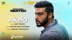 Akela Lyrics - India's Most Wanted
